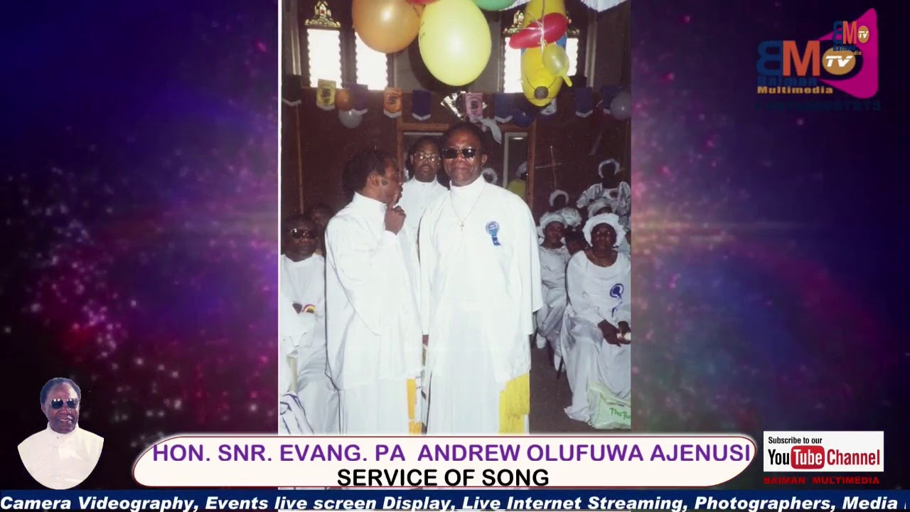 Download SERVICE OF SONGS FOR HON. SNR. EVANG. PA ANDREW OLUFUWA AJENUSI