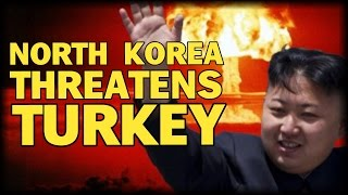 BREAKING: NORTH KOREA THREATENS TO NUKE TURKEY