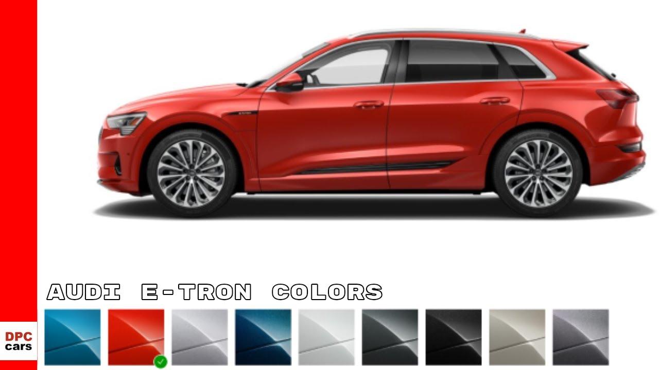 2019 Electric Audi E Tron Colors Youtube