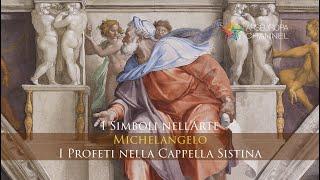 Simbologia dei Profeti alla Cappella Sistina - Michelangelo - I SIMBOLI NELL'ARTE
