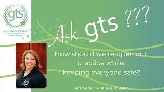 ASK GTS! How should we re-open our practice while keeping everyone safe?