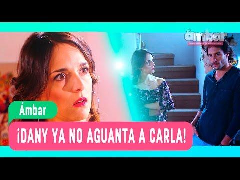 Ámbar - ¡Dany ya no aguanta a Carla! - Mejores Momentos / Capítulo 70