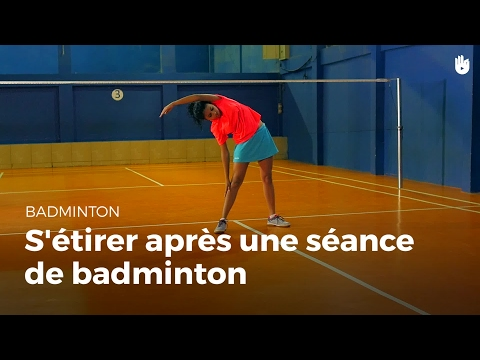 S'étirer après une séance de badminton | Badminton