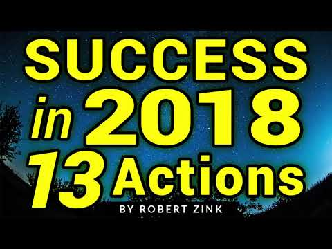13 Actions for Maximum Success in 2018 - Attract More in the New Year