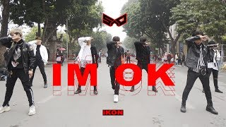 Gambar cover [KPOP IN PUBLIC CHALLENGE ] iKON (아이콘) - I'M OK (아임 오케이) Dance Cover By S.A.P From Vietnam