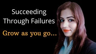 Succeeding Through Failures - Grow As You Go || Motivational Video by Myra Yadav || English