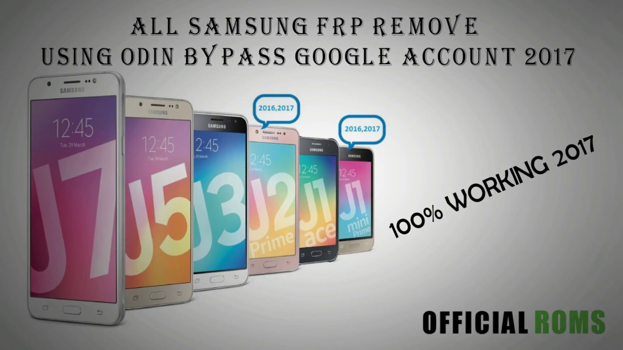 All Samsung J Series Frp Unlock file using by odin 2017 by official roms