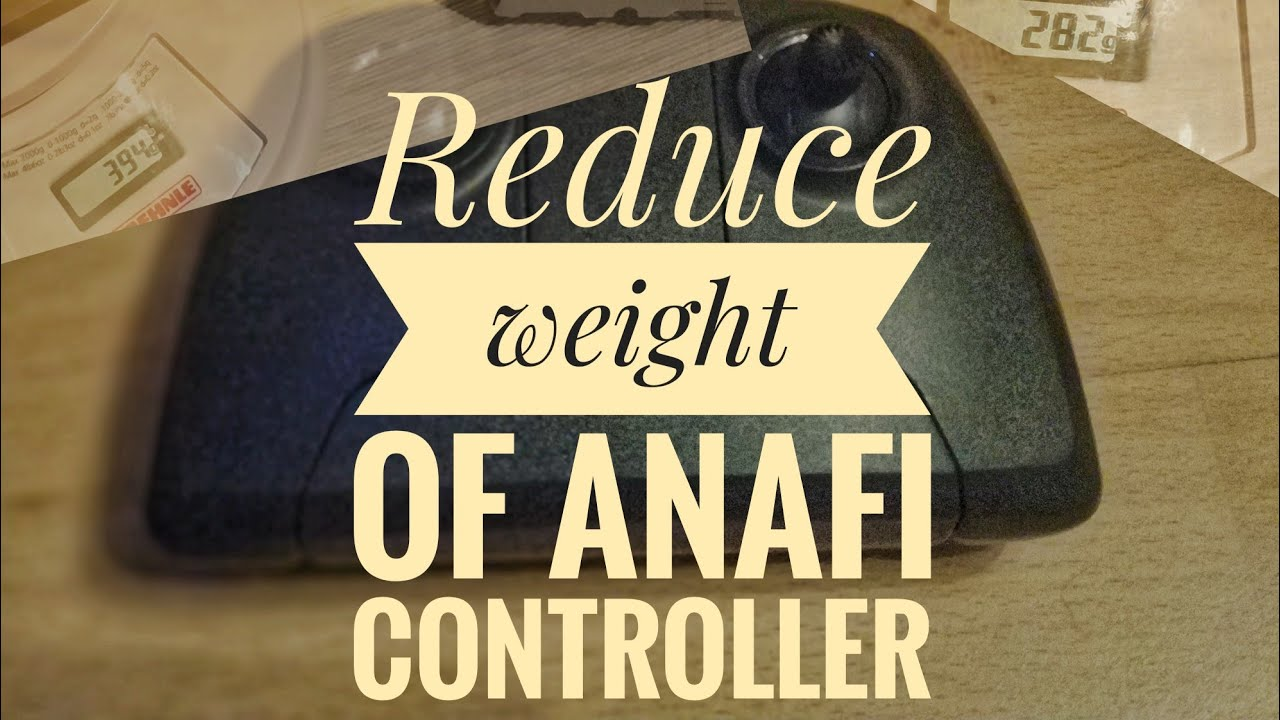 Easy Mod: Reduce (counter)weight of Parrot Anafi Controller