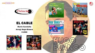 Hugo Blanco - El Cable (©1966)