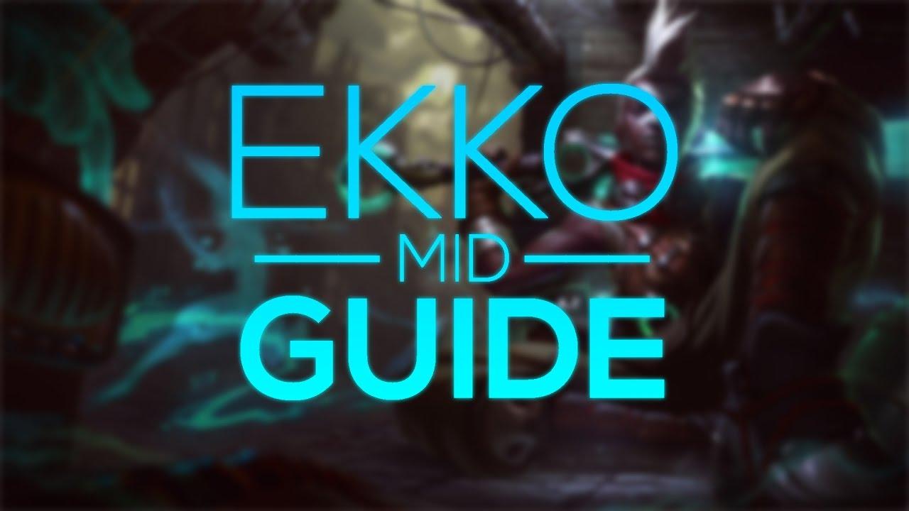 Ekko Guide Season 7 League Of Legends Youtube