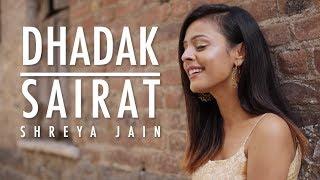 Dhadak meets Sairat | Female Cover | Shreya Jain | Vivart