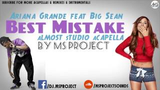 Ariana Grande ft Big Sean - Best Mistake (Acapella) + DL