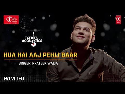 Cover Lagu Hua Hai Aaj Pehli Baar (Cover Song) | T-Series Acoustics | Prateek Walia MYODIA