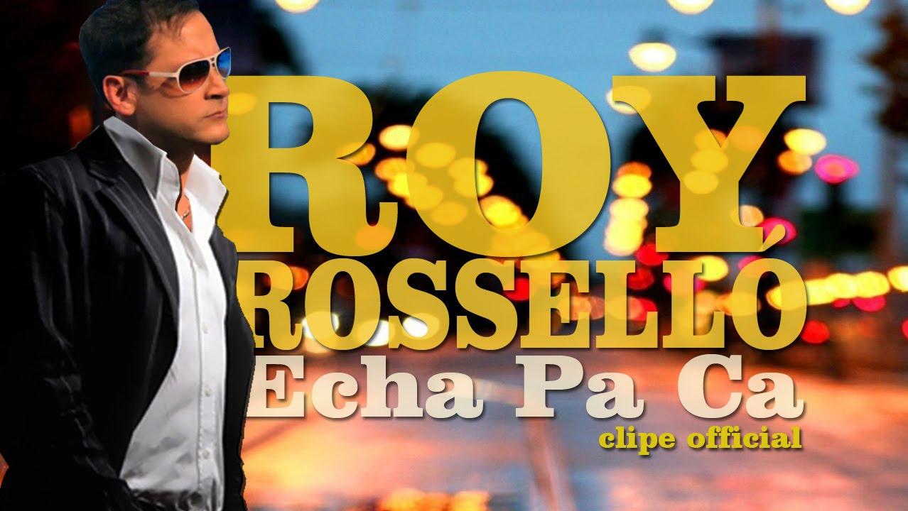 ROY ROSSELLÓ - Echa Pa Ca (Official Clipe) JAM Produções