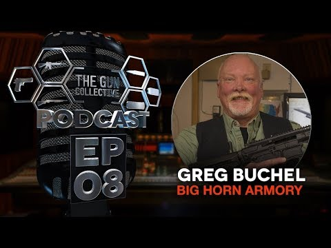 Big Horn Armory's Greg Buchel | TGC Podcast | Ep. 008
