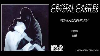 Crystal Castles - Transgender