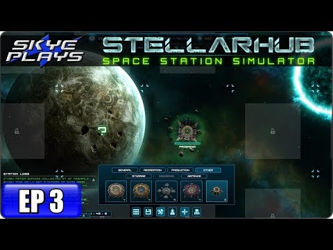 STELLARHUB Space Station Simulation Game - Let's Play Gameplay - Ep 3 - PROBES HUBS & EXPLORING!