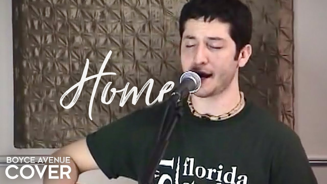 Home - Michael Buble / Blake Shelton / Westlife (Boyce Avenue acoustic cover) on Spotify & Apple
