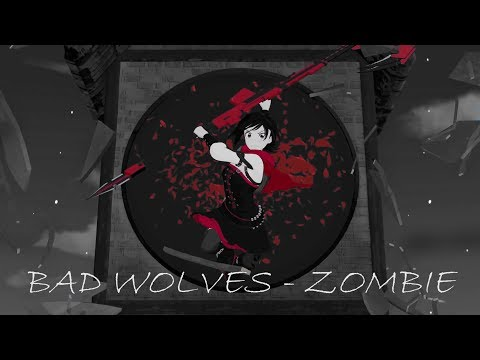 RWBY AMV - Bad Wolves - Zombie (by SilencedSonic)