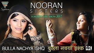Nooran Sisters Live Performance || Bulla Nachya Ishq De Saaza Te HD Video New