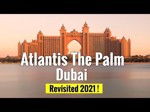 Atlantis Dubai The Palm – Revisited 2021