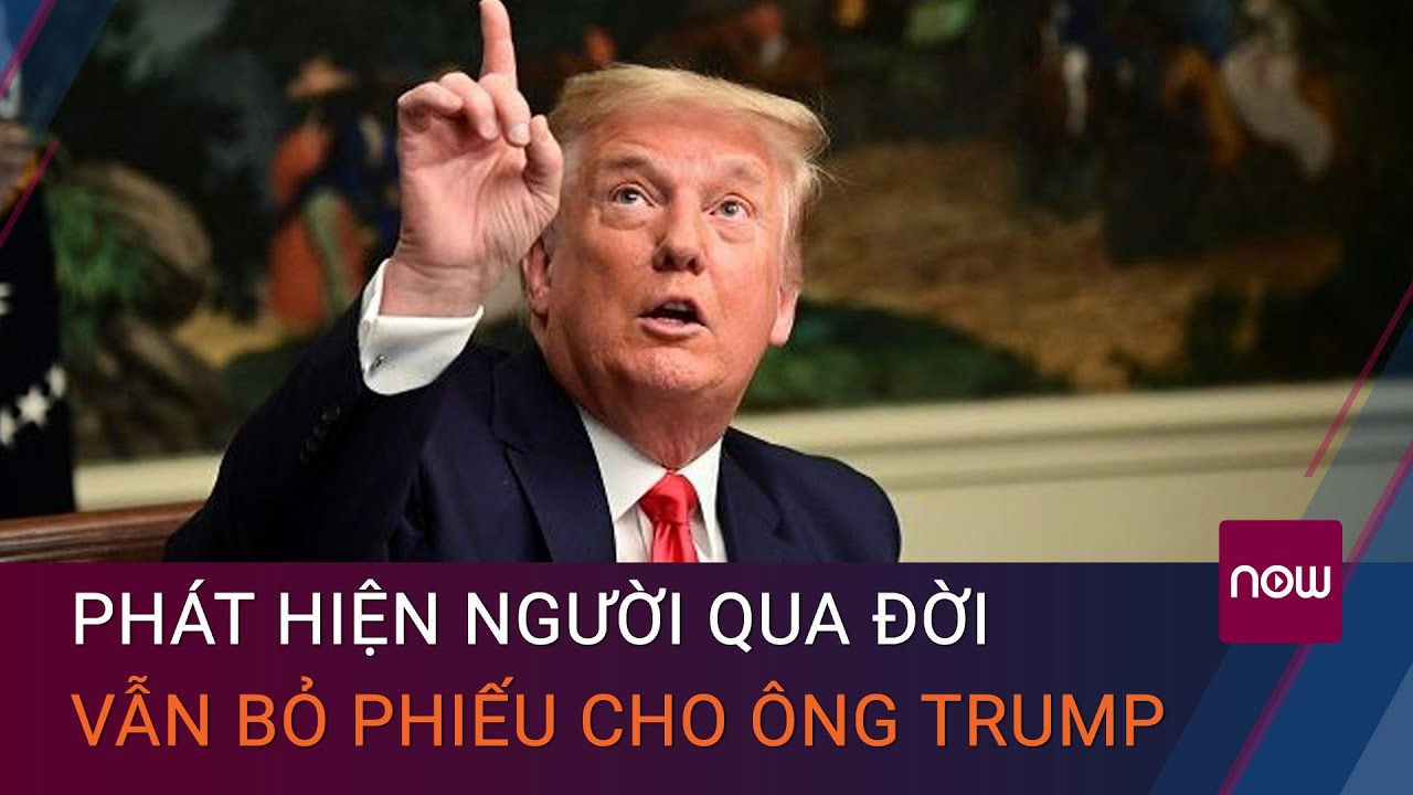 Cập nhật bầu cử Mỹ 2020: Phát hiện người qua đời hơn 10 năm vẫn bỏ phiếu cho ông Trump | VTC Now