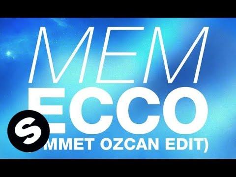 MEM - Ecco (Ummet Ozcan Edit)