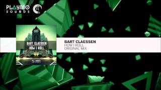 Bart Claessen - How I Roll (Original Mix)