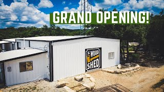 The Wood Shed Grand Opening!