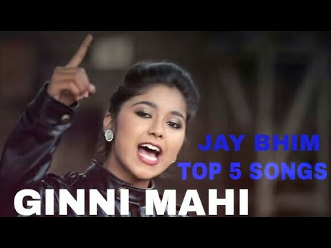 GINNI MAHI TOP 5 SONGS | JAY BHIM |