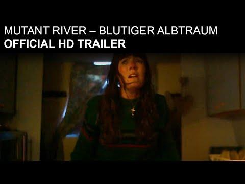 Mutant River - Blutiger Alptraum - HD Trailer