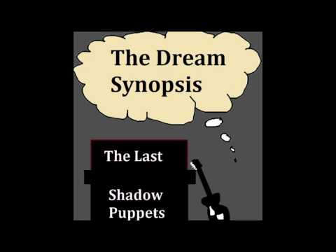 The Last Shadow Puppets - The Dream Synopsis (Instrumental)