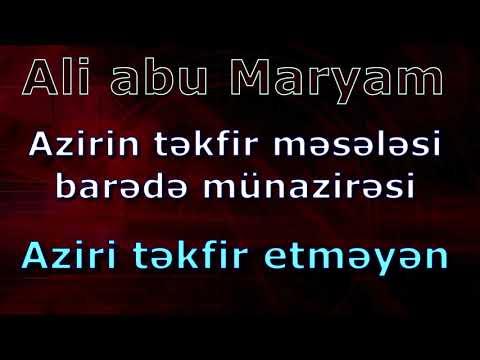 Azirin Təkfir Məsələsi Barədə MÜNAZİRƏ    09.01.2019