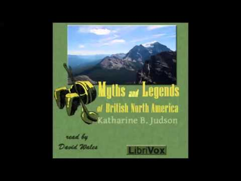 Myths And Legends Of British North America (FULL Audiobook)