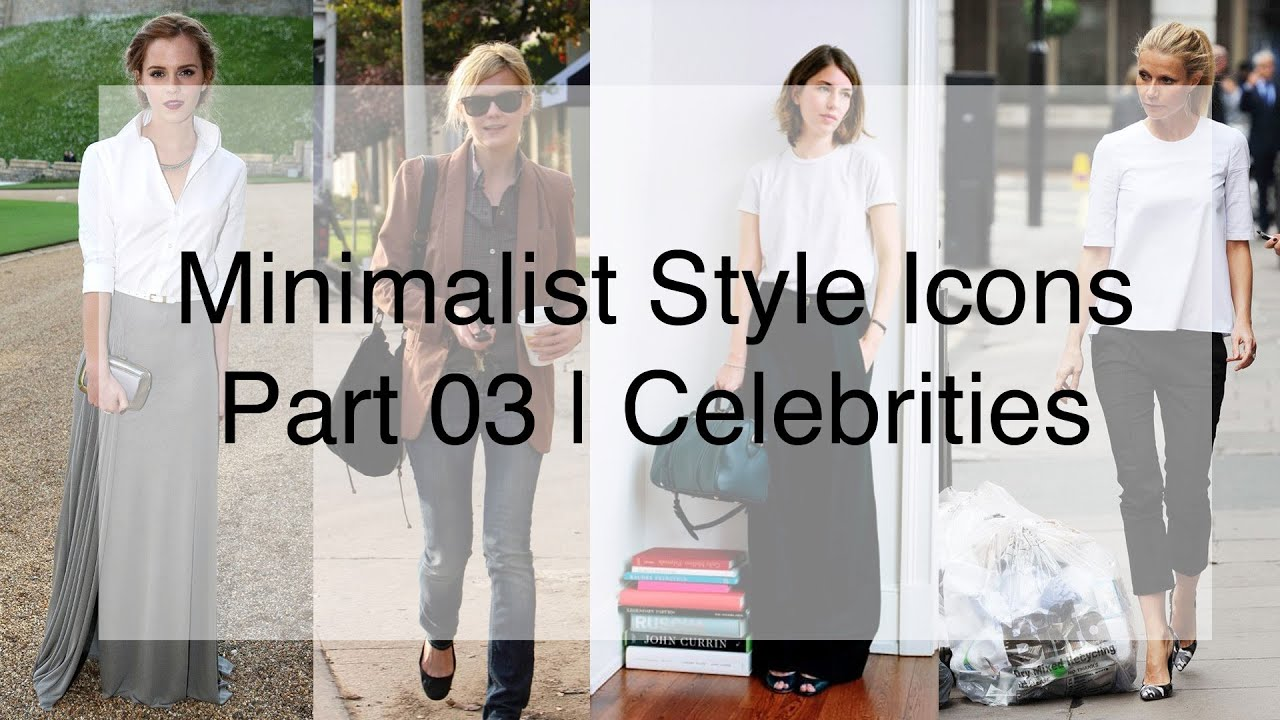 My Style Icons Pt 3 Celebrities Minimalist Fashion Youtube