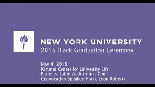 """NYU Black Convocation Speaker Frank Leon Roberts: """"The Price of the Ticket"""""""
