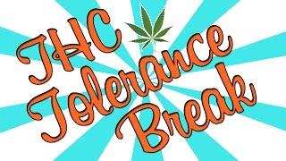 THC TOLERANCE BREAK