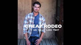 Cheap Rodeo - Get it Going On