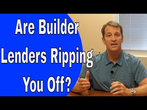 "Builder ""Lenders"" - Will They Rip You Off?"