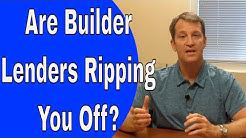 """Builder """"Lenders"""" - Will They Rip You Off?"""