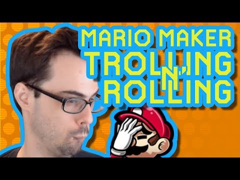 TRUST NOTHING | Rollin' and Trollin' [Super Mario Maker]