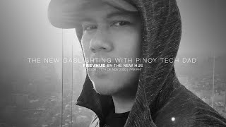 20-0209 | PrevHue by The New Hue | The New Gaslighting with Pinoy TechDad