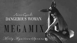 Ariana Grande • Dangerous Woman (Album Megamix)