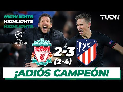 Highlights | Liverpool 2 – 3 Atlético De Madrid | Uefa Champions League – 8vos Vuelta | Tudn