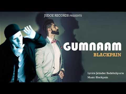Gumnaam (FULL SONG) - Blackpain | parmish verma | jatinder Badshapuria | new punjabi song 2018