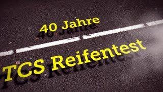 40 Jahre - TCS Reifentest