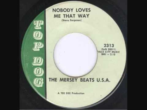 The Mersey Beats U.S.A. - Nobody Loves Me That Way
