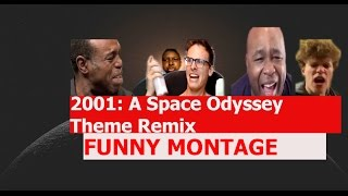 2001 A Space Odyssey Theme Remix FUNNY MONTAGE
