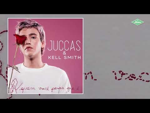 Juccas & Kell Smith – Quem Você Pensa Que É? (Letra)