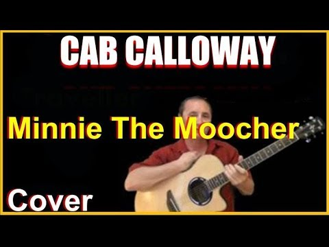 Minnie The Moocher Cover - Cab Calloway